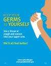 Keep Your Germs to Yourself - Cover Your Cough