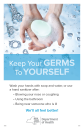 Keep Your Germs to Yourself - Hand Washing