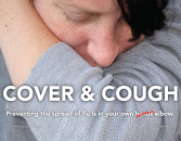 Cover & Cough. Preventing the spread of flu is in your own elbow. (poster)