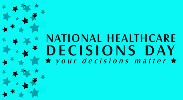 National Healthcare Decisions Day April 16-22, 2018